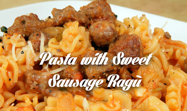 pasta with sweet sausage ragu cooking with nick stellino